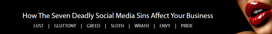 SevenDeadlySocialMediaSinsHeader